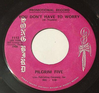 Song Bird 1112 Pilgrim Five You Dont Have To Worry Hallelujah 45 Gospel