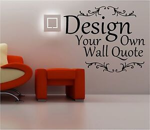 DESIGN-YOUR-OWN-WALL-QUOTE-ART-UP-TO-12-WORDS-vinyl