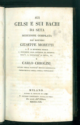MORETTI GIUSEPPE CHIOLINI CARLO SUI GELSI E SUI BACHI DA SETA STELLA 1829