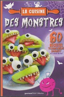 LA CUISINE DES MONSTRES 60 recettes enfant Kids Gourmand Halloween