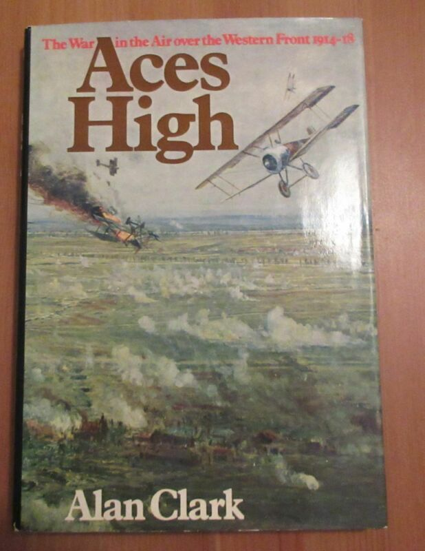 classic WW1 ACE HISTORY BOOK ACES HIGH alan clark