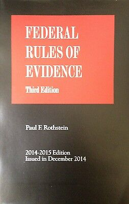 Federal Rules Of Evidence 3Rd  2015 Rothstein New Paperback Thomson Reuters