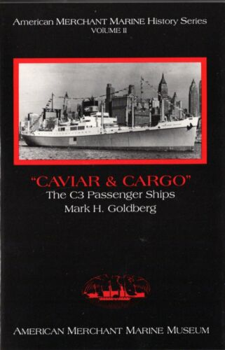 """Caviar & Cargo: The C3 Passenger Ships"" by Mark Goldberg- N.O.S. Mint Condition"