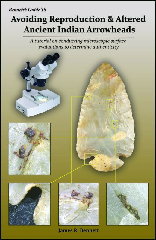 Book: Avoiding Reproduction Arrowheads by Jim Bennett! JUST RELEASED Last Year!