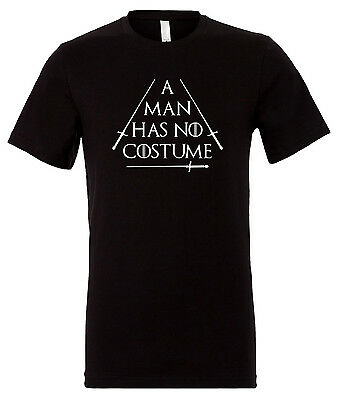 A Man Has No Costume Shirt Funny Couples Halloween T-Shirt Game of - Funny Couple Costumes