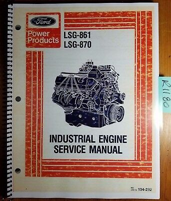Ford Lsg-861 370 Lsg-870 429 Industrial Engine Service Manual Ieo 194-232 479
