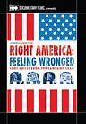 RIGHT AMERICA: FEELING WRONGED SOME VOICES FROM TH Region Free DVD - Sealed