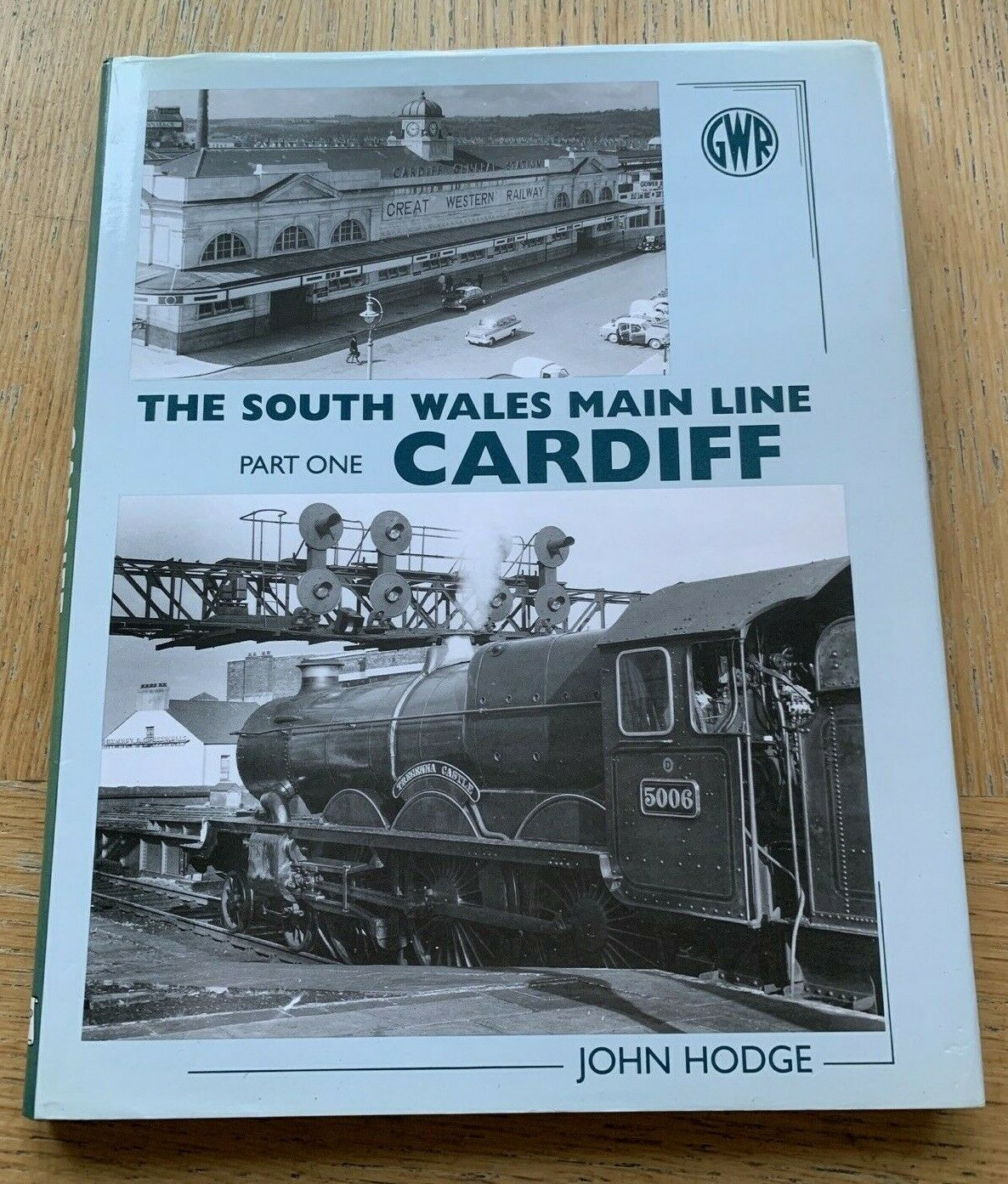 The South Wales Main Line: Part 1 Cardiff (John Hodge, Wild Swan, 2000)