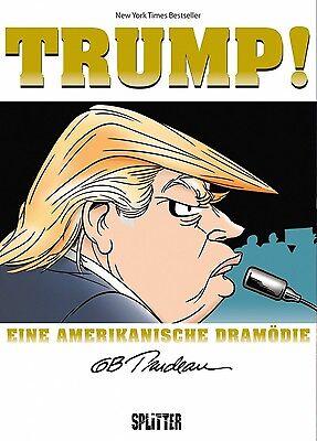 Trump!  Eine amerikanische Dramödie  von G.B Trudeau Splitter Verlag