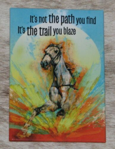 LEANIN TREE Not Path You Find, Trail You Blaze #67322 Refrigerator Magnet~Horse~