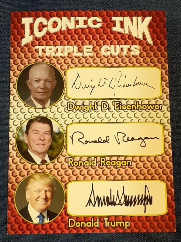 Iconic Ink Triple cuts -Reagan, Trump, Eisenhower Facsimile autographs