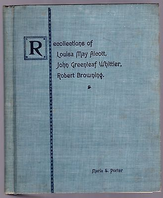 Recollections Of Louisa May Alcott  J  G  Whittier  Robt Browning  Maria Porter