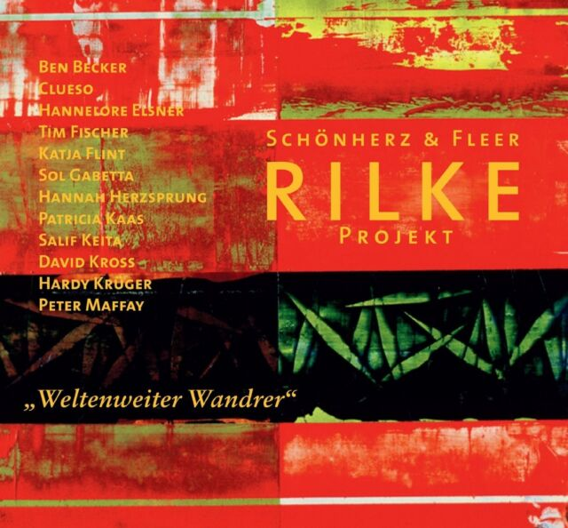 SCHÖNHERZ & FLEER'S RILKE PROJEKT - RILKE PROJEKT/WELTENWEITER WANDRER  CD NEU
