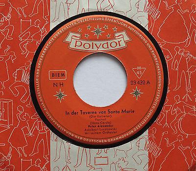 Peter Alexander In der Taverne von Santa Marie 7` Single