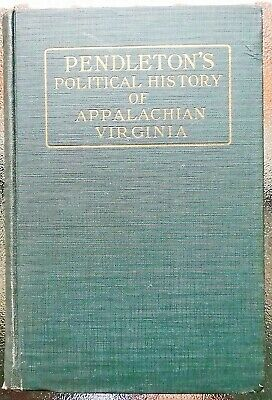 PENDLETON'S POLITICAL HISTORY of  APPALACHIAN VIRGINIA - 1927 1st Edition