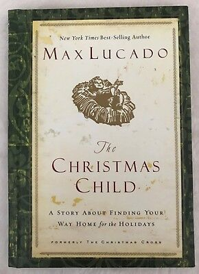The Christmas Child: A Story About Finding Your Way Home by Max Lucado ()