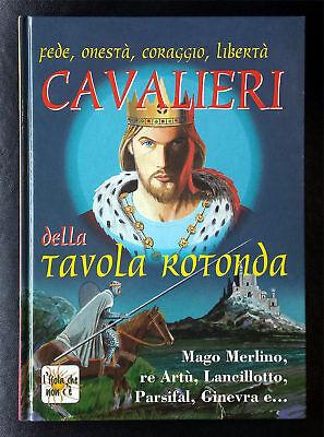 Pier Giorgio Viberti, Cavalieri della Tavola Rotonda, Ed. Demetra, 1996
