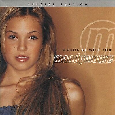 Mandy Moore I Wanna Be With You  Special Edition 2000 U S  12 Track Enhanced Cd