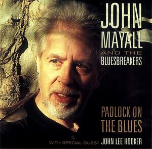 JOHN MAYALL - Padlock On The Blues (1999) [ CD ] Bluesbreakers & John Lee Hooker - <span itemprop='availableAtOrFrom'>Skarzysko Koscielne, Polska</span> - JOHN MAYALL - Padlock On The Blues (1999) [ CD ] Bluesbreakers & John Lee Hooker - Skarzysko Koscielne, Polska
