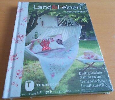 Land & Leinen - Duftig-leichte Nähideen im französischen Landhausstil