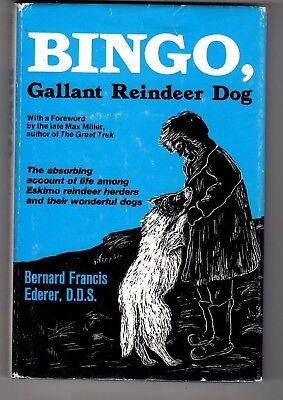 Bingo  Gallant Reindeer Dog By Bernard Ederer Inscribed By Authors Wife 1St Ed