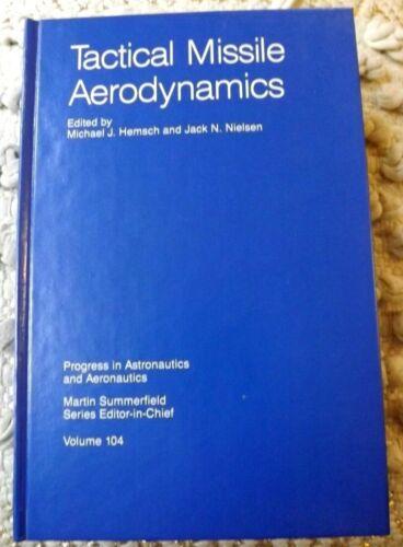 TACTICAL MISSILE AERODYNAMICS HEMSCH PROGRESS IN ASTRONAUTICS & AERONAUTICS HB