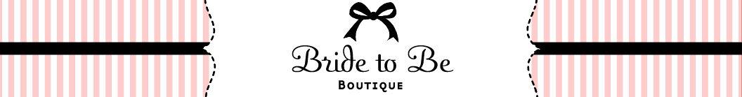 BrideToBeBoutique