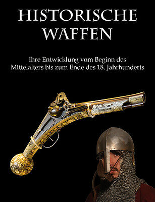 Historische Waffen Mittelalter bis 18. Jh Waffenkunde Vorderlader Schwert usw CD
