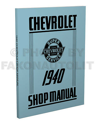 Best Shop Manual For 1940 Chevy Car Pickup And Truck 40 Chevrolet Repair Service