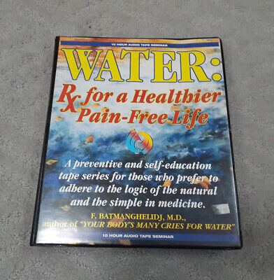 Water: Rx for a Healthier Pain-Free Life by F. Batmanghelidj 8 Cassettes