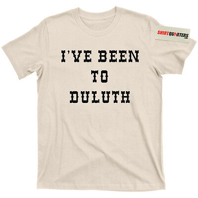 Steak T-shirt (I've Been to Duluth MN Wally The Great Outdoors Ol Old 96er Steak Tee T Shirt )
