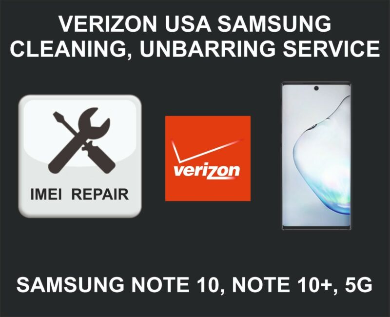 Verizon USA Cleaning, Unbarring Service for Samsung Note 10, Note 10 Plus, 5G