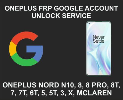 OnePlus Google, FRP Unlock, Bypass Service Nord N10, 8, 8 Pro, 7, Pro, 7T, 6, 6T
