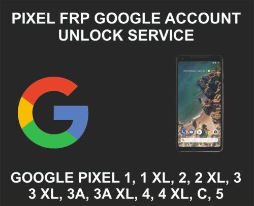Google Account FRP Unlock, Remove Service Pixel 2, 3, 4, XL, C, 3XL, 2XL 4XL, 5