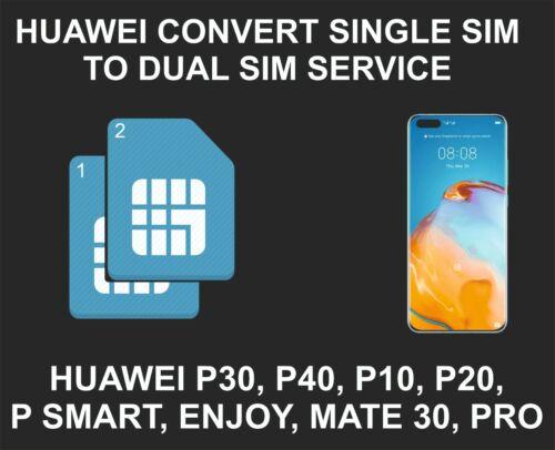 Huawei Convert Single SIM To Dual SIM Service, P10, P20, P30, P40, Mate 30, Pro