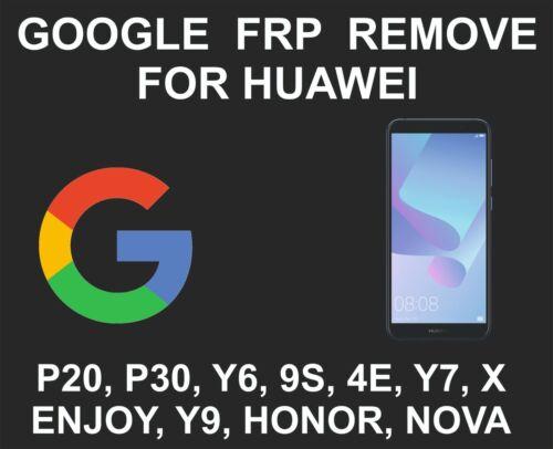 Huawei FRP Google Account Unlock Service, P10, P20, P30, Y7, Y6, Y5, Nova, Mate