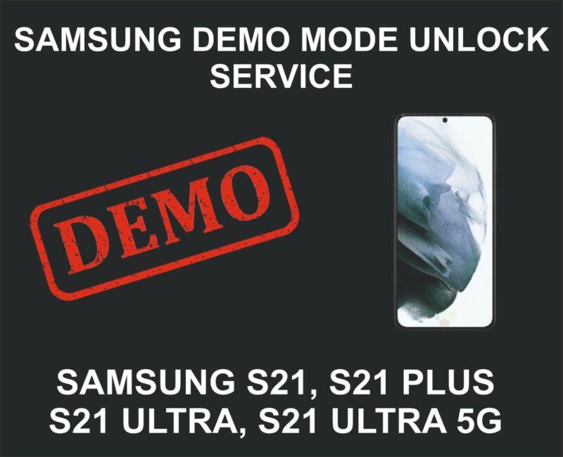 Samsung Demo Mode Unlock, Remove Service, Samsung S21, S21 Plus, Ultra, 5G