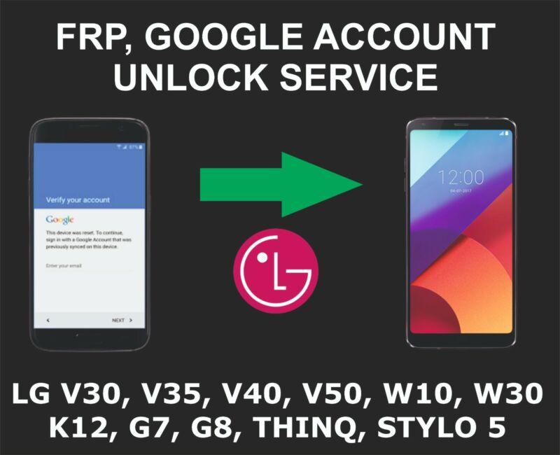 Google Remote Unlocking, For Lg V20, V30, V40, V50, V60, Stylo 5, 6, W31, K42
