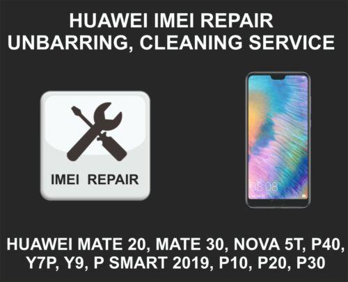 Huawei IMEI Repair, Unbarring Cleaning Service, Mate 20, 30, P Smart, P30, P40