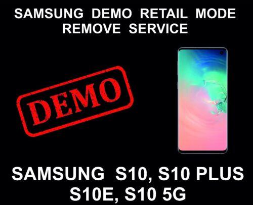 Samsung Demo Mode Unlock, Remove Service, Samsung S10, S10 Plus, S10E, S10 5G