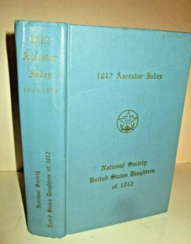 NATIONAL SOCIETY UNITED STATES DAUGHTERS of 1812-1st ED-ANCESTOR INDEX 1892-1970