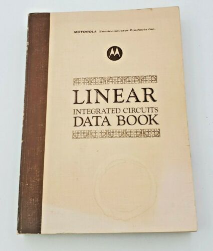 Linear Integrated Circuits Data Book Motorola 1972 Second Edition