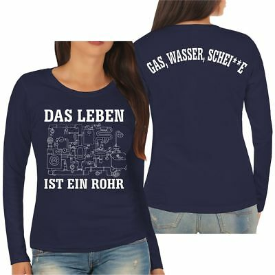 Frauen Langarm Shirt Installateur Klempner Das Leben ist ein Rohr Sanitär Gas - Ein Langarm-shirt
