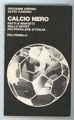 ARPINO GIOVANNI CARUSO ALFIO CALCIO NERO FELTRINELLI 1980 SPORT I° EDIZ.