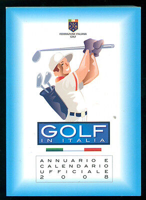 GOLF IN ITALIA 2008 ANNUARIO E CALENDARIO UFFICIALE FEDERAZIONE ITALIANA GOLF