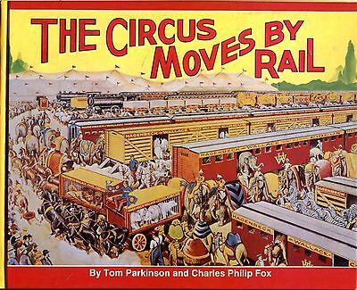 The CIRCUS MOVES BY RAIL: 400-page definitive book on circus trains - (NEW BOOK)