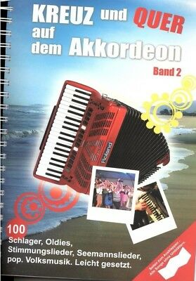Akkordeon Noten : Kreuz und Quer auf dem Akkordeon 2 - 100 Schlager Oldies Volks