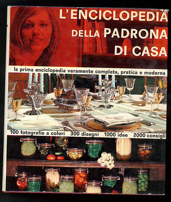L'ENCICLOPEDIA DELLA PADRONA DI CASA COMPAGNIA EDITORIALE 1967 I° EDIZ.