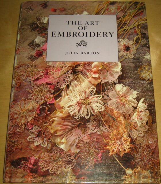 The Art of Embroidery by Julia Barton Hardback 1990 .