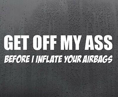 GET OFF MY A** AIRBAG vinyl sticker funny car decal van window JDM DUB graphics